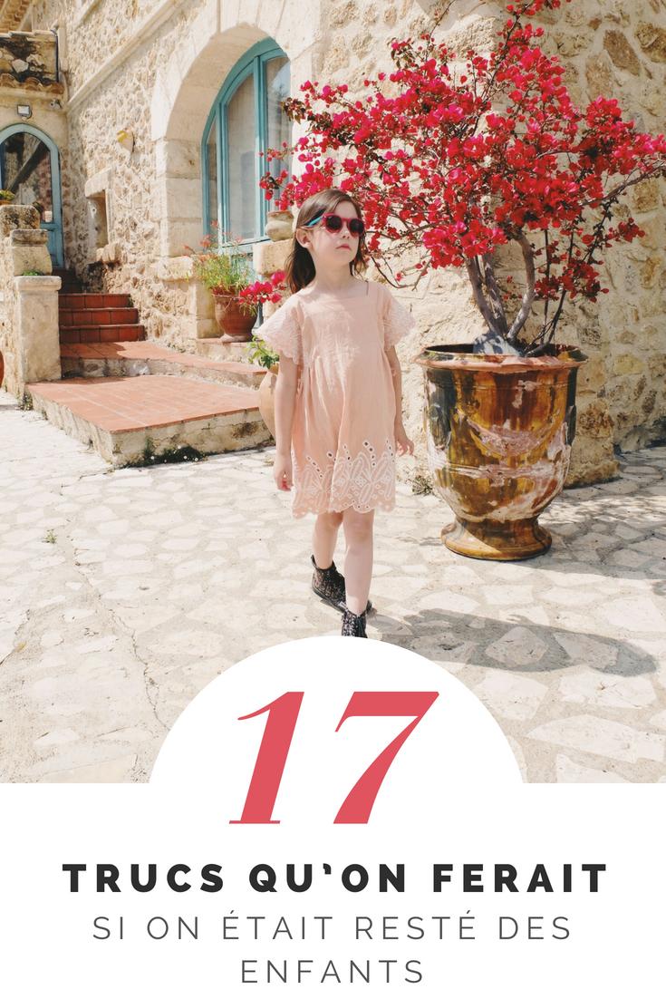 17 trucs qu'on ferait si on était resté des enfants